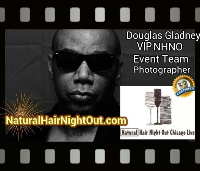 Oh Snap…Its Our Official @NatHairNightOut Event Photographer , Mr. Douglas Gladney of Douglas Gladney Photography!